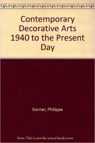Contemporary Decorative Arts: 1940 to the Present Day