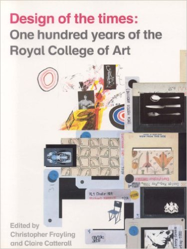 Design of the Times: One Hundred Years of the Royal College of Art
