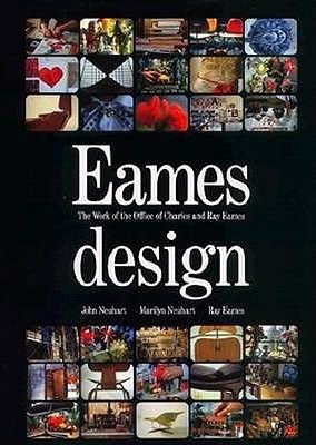 Eames Design: The Work of the Office of Charles & Ray Eames