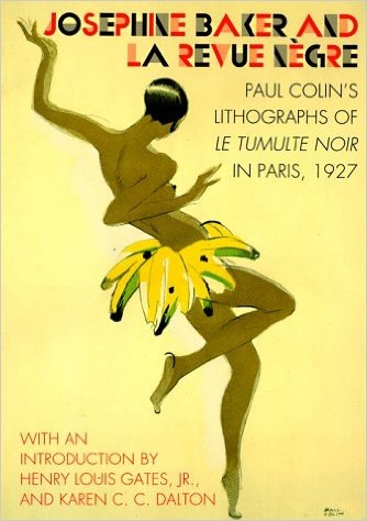 Josephine Baker and La Revue Negre: Paul Colin's Lithographs of Le Tumulte Noir in Paris, 1927