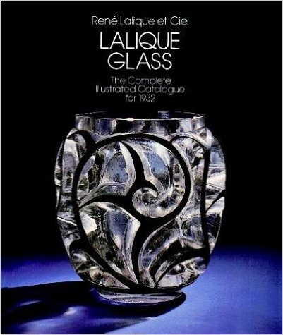 Lalique Glass: The Complete Illustrated Catalogue for 1932