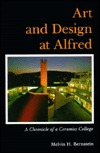 Art and Design at Alfred: A Chronicle of a Ceramics College