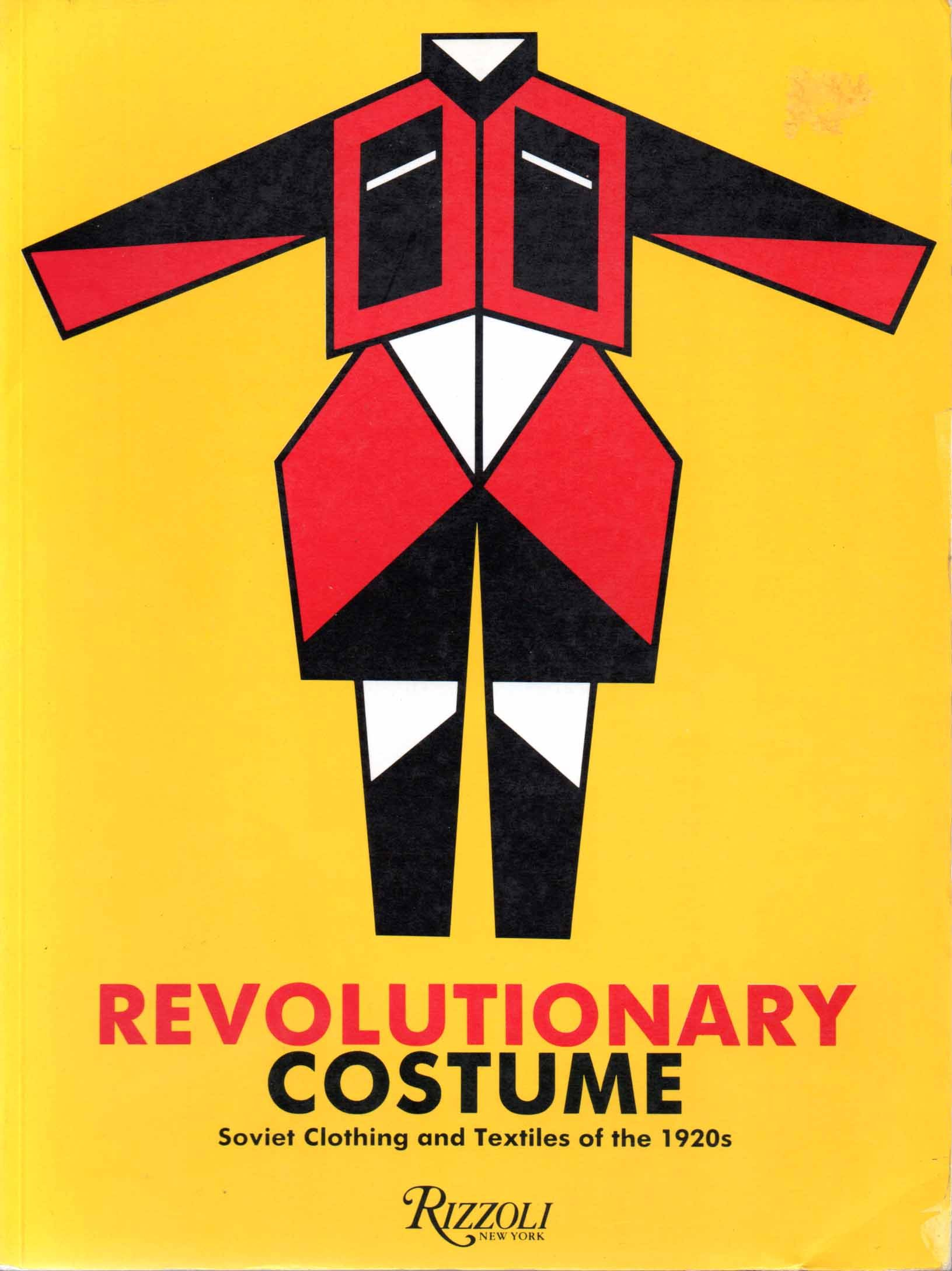 Revolutionary Costume: Soviet Clothing and Textiles of the 1920's