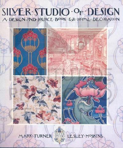 Silver Studio of Design: A Design and Source Book for Home Decoration