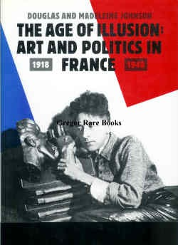 The Age of Illusion: Art and Politics in France 1918 – 1940
