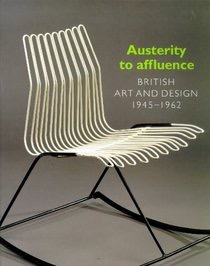 Austerity to Affluence: British Art and Design 1945 – 1962