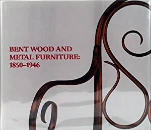 Bent Wood and Metal Furniture 1850 – 1946