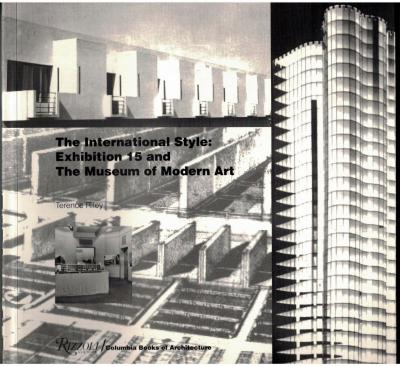 The International Style: Exhibition 15 and The Museum of Modern Art