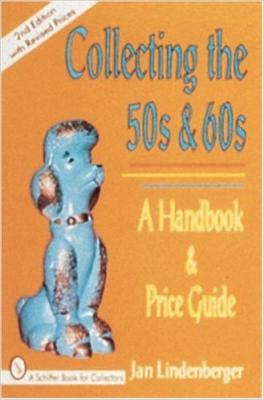 Collecting in the 50s and 60s: A Handbook and Price Guide