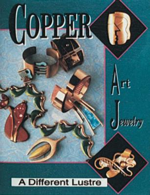 Copper Art Jewelry: A Different Lustre
