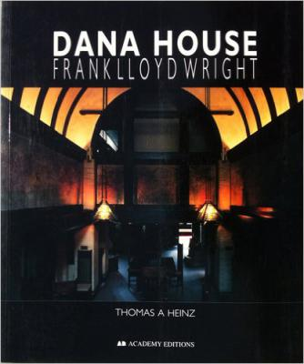 Dana House: Frank Lloyd Wright