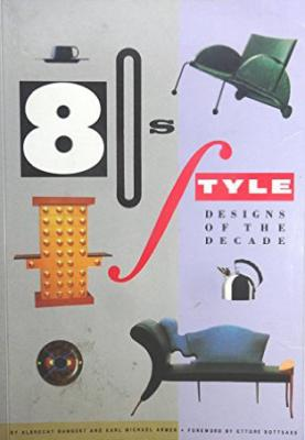 Eighties Style:Designs of the Decade