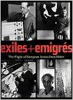 Exiles + Emigres: The Flight of European Artists from Hitler
