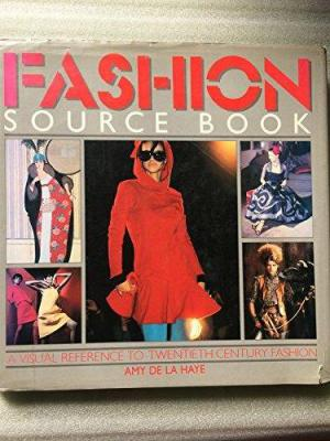 Fashion Source Book: A Visual Reference to Twentieth Century Fashion