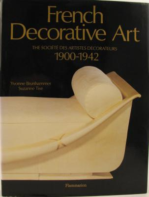 French Decorative Art: The Societe des Artistes Decorateurs 1900-1942