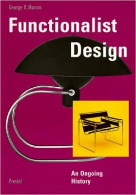 Functionalist Design: An Ongoing History