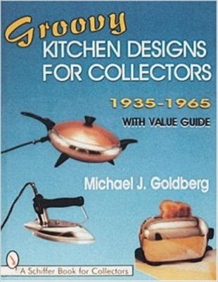 Groovy Kitchen Designs for Collectors 1935 – 1965