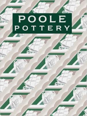 Poole Pottery: Carter Company and their Successors, 1873 – 1995