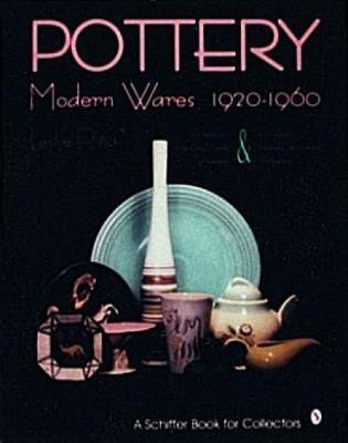 Pottery: Modern Wares 1920 – 1960
