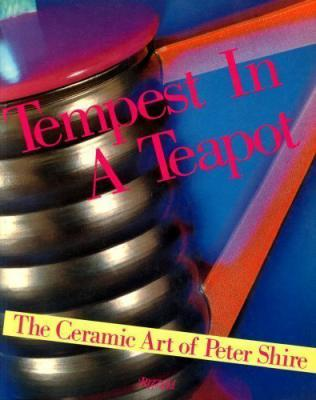 Tempest in a Teapot: The Ceramic Art of Peter Shire