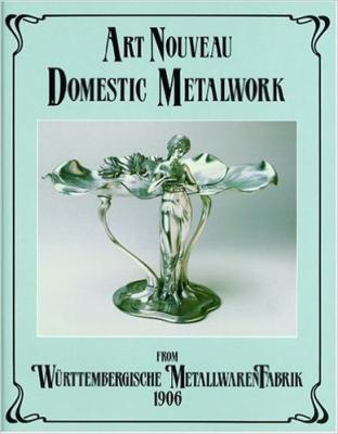 Art Nouveau Domestic Metalwork From Wurttembergische MetallwarenFabrik 1906