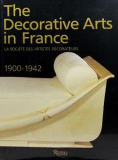 The Decorative Arts in France: La Societe Des Artistes Decorateurs 1900 – 1942