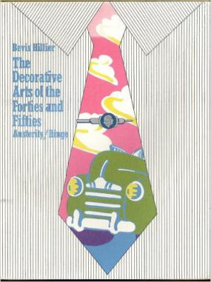 The Decorative Arts of the Forties and Fifties: Austerity/Binge