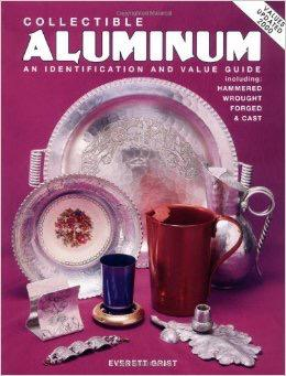 Collectible Aluminum: An Identification and Value Guide
